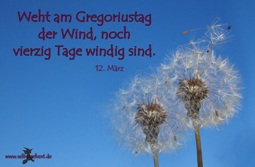 Weht am Gregoriustag der Wind, noch vierzig Tage windig sind